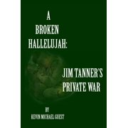 A Broken Hallelujah: Jim Tanner's Private War - eBook