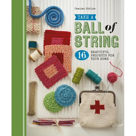 Take a Ball of String : 16 Beautiful Projects for Your Home](Spring Projects)