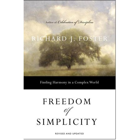 Freedom of Simplicity : Finding Harmony in a Complex World