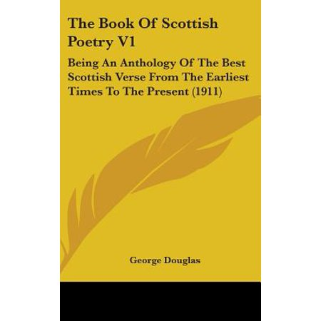 The Book of Scottish Poetry V1 : Being an Anthology of the Best Scottish Verse from the Earliest Times to the Present