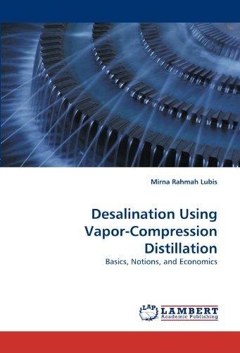 Desalination Using Vapor-Compression Distillation by LAP Lambert Academic Publishing