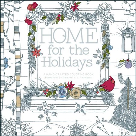 Home for the Holidays : A Hand-Crafted Adult Coloring Book
