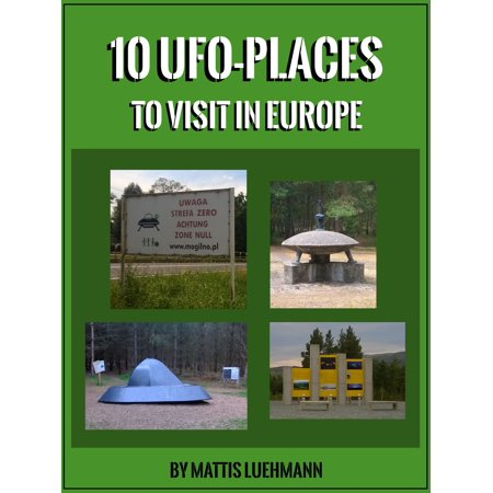 10 UFO-Places to visit in Europe - eBook