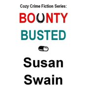 Cozy Crime Fiction Series: BOUNTY, BUSTED - eBook