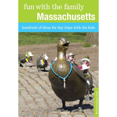 Fun With the Family Massachusetts: Hundreds of Ideas for Day Trips With the Kids