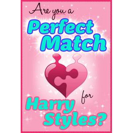 Are You a Perfect Match for Harry Styles? - 100% Unofficial and Unauthorized Interactive Personality Love Trivia Quiz Game Book - eBook