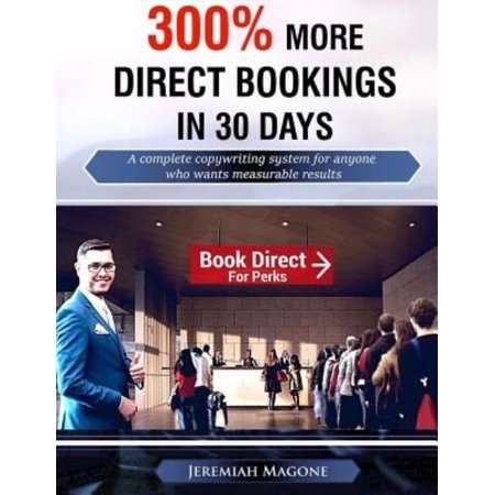 300  More Direct Bookings In 30 Days  A Complete Copywriting System For Anyone Who Wants Measurable Results
