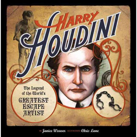 Harry Houdini: The Legend of the World's Greatest Escape Artist