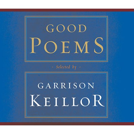 Good Poems : Selected and Introduced by Garrison (Good Poems Garrison Keillor Table Of Contents)