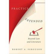 Practice Extended: Beyond Law and Literature (Hardcover)