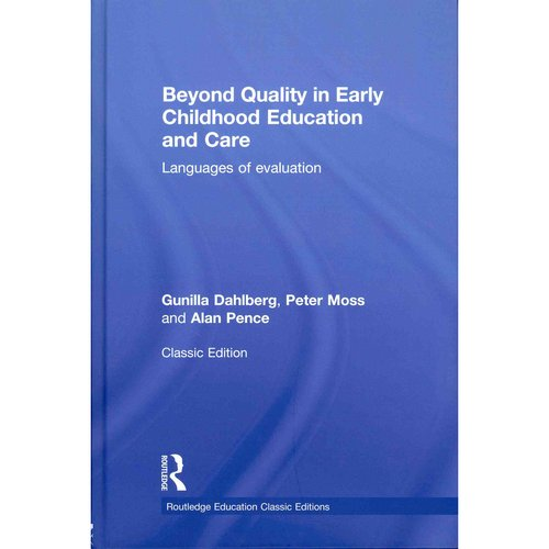Beyond Quality in Early Childhood Education and Care: Languages of Evaluation: Classic Edition
