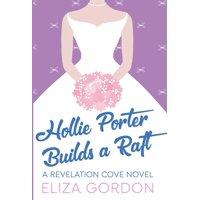 Revelation Cove: Hollie Porter Builds A Raft (Hardcover)