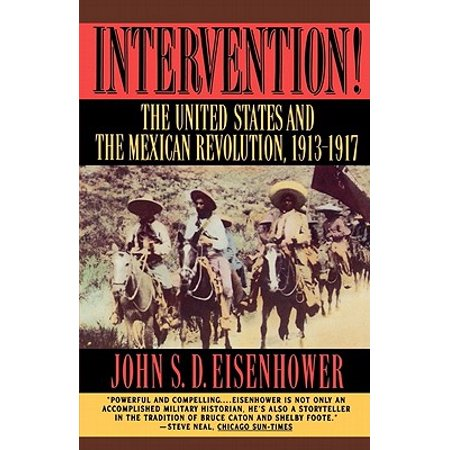 Intervention : The United States and the Mexican Revolution, (Intervention In Latin America Nicaragua Mexico And Cuba)