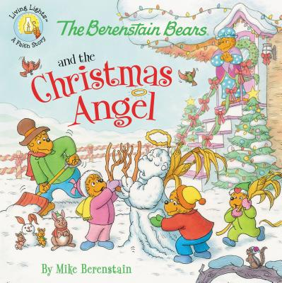 Berenstain Bears/Living Lights: The Berenstain Bears and the Christmas Angel (Paperback)