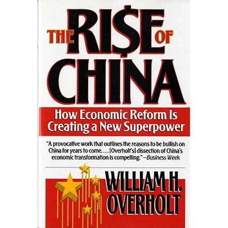 The Rise of China : How Economic Reform Is Creating a New (Rise Of China As An Economic Power)