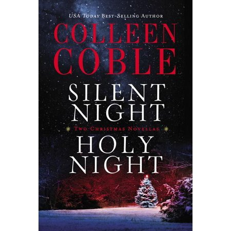 Silent Night, Holy Night: A Colleen Coble Christmas Collection (Paperback)