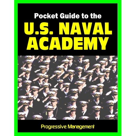 21st Century Pocket Guide to the U.S. Naval Academy at Annapolis: USNA Programs, Admissions, Cadet Life, History - (The Annapolis Mall)