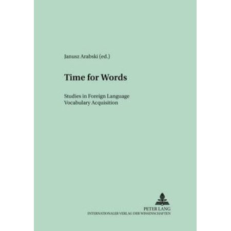 Time For Words  Studies In Foreign Language Vocabulary Acquisition