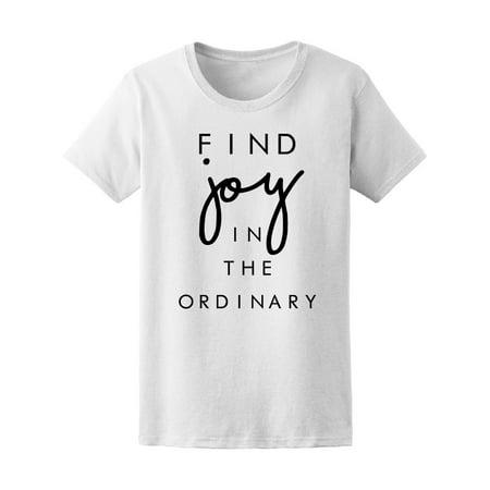 Fashion Chic Find Joy In Ordinary Women Tee - Image by Shutterstock