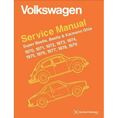 Volkswagen Super Beetle, Beetle & Karmann Ghia Official Service Manual : 1970, 1971, 1972, 1973, 1974, 1975, 1976, 1977,