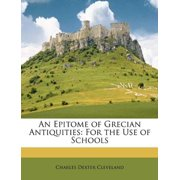 An Epitome of Grecian Antiquities : For the Use of Schools