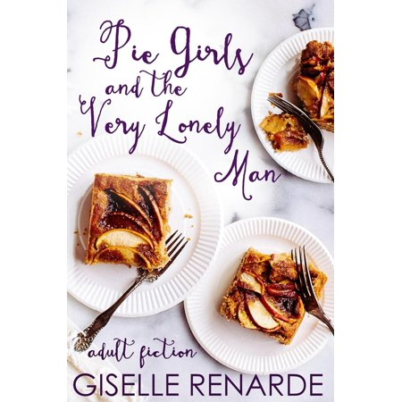 Pie Girls and the Very Lonely Man - eBook