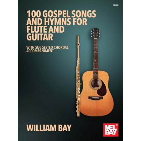 100 Gospel Songs and Hymns for Flute and Guitar - eBook