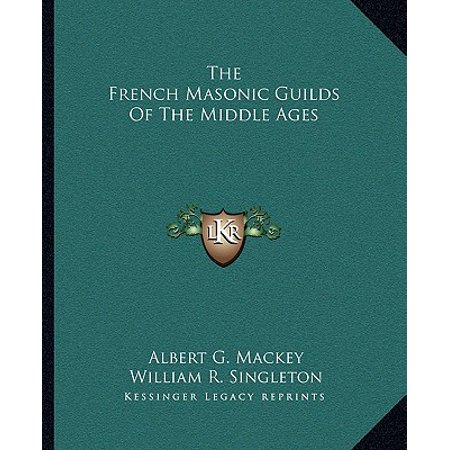 The French Masonic Guilds of the Middle Ages