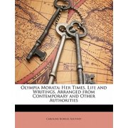 Olympia Morata : Her Times, Life and Writings, Arranged from Contemporary and Other Authorities