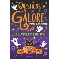 Questions Galore Party Game Book: Halloween Edition: Spooky Silly Scenarios, Scary Would You Rather Choices, and Funny Pumpkin Spice Dilemmas - Terrifyingly Wild Fun for Kids and Adults! (Paperback)