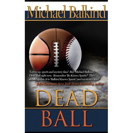 Dead Ball (the sequel to Sudden Death - Endorsed by John Lescroart) - (Causes Of Sudden Cardiac Death In Athletes)