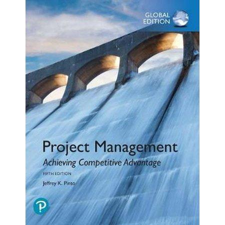 Project Management: Achieving Competitive Advantage, Global