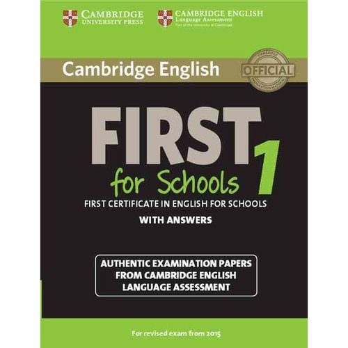 Cambridge English First for Schools 1 With Answers: Authentic Examination Papers from Cambridge English Language Assessment