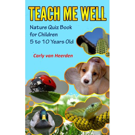 Teach Me Well: Nature Quiz Book for Children Aged 5 to 10 -