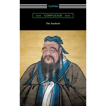 The Analects (Translated by James Legge with an Introduction by Lionel Giles) - eBook ()