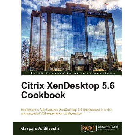 Citrix Xendesktop 5 6 Cookbook