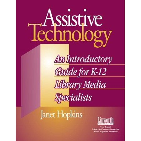 Assistive Technology: An Introductory Guide for K-12 Library Media Specialists - image 1 of 1