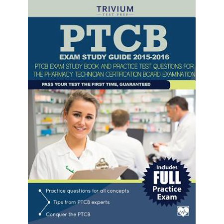 Ptcb Exam Study Guide 2015 2016 Ptcb Exam Study Book And Practice Test Questions For The Pharmacy Technician Certification Board Examination