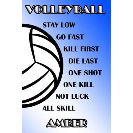 Volleyball Stay Low Go Fast Kill First Die Last One Shot One Kill Not Luck All Skill Amber : College Ruled Composition Book Blue and White School Colors (Die Polarisierte Amber Sonnenbrille)
