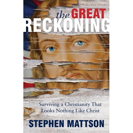Great Reckoning: Surviving a Christianity That Looks Nothing Like Christ (Hardcover) (Paper That Looks Like Wood)
