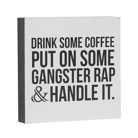 Barnyard Designs Drink Some Coffee Put On Some Gangster Rap Box Sign, Modern Quote Home Decor 8