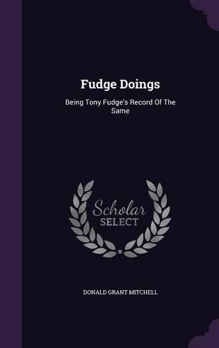 Fudge Doings: Being Tony Fudge's Record of the Same by