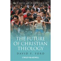 Wiley-Blackwell Manifestos: The Future of Christian Theology (Paperback)