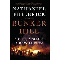 Bunker Hill : A City, a Siege, a Revolution
