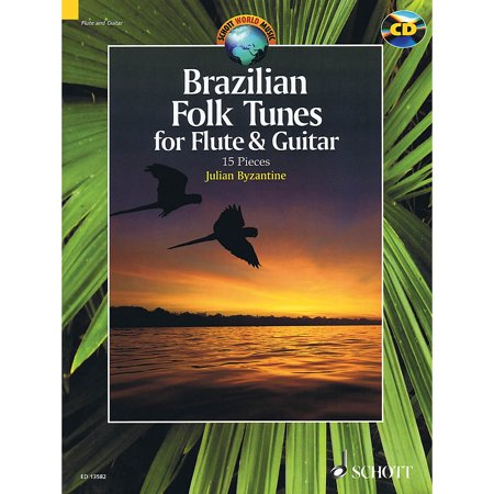 Schott Brazilian Folk Tunes For Flute & Guitar (15 Pieces) Ensemble Series Softcover with CD by Julian Byzantine (Flute Ensemble Pieces)