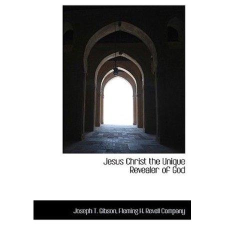 Jesus Christ the Unique Revealer of God - image 1 of 1