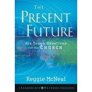The Present Future : Six Tough Questions for the Church