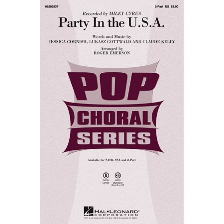Hal Leonard Party In The U S A  2 Part By Miley Cyrus Arranged By Roger Emerson