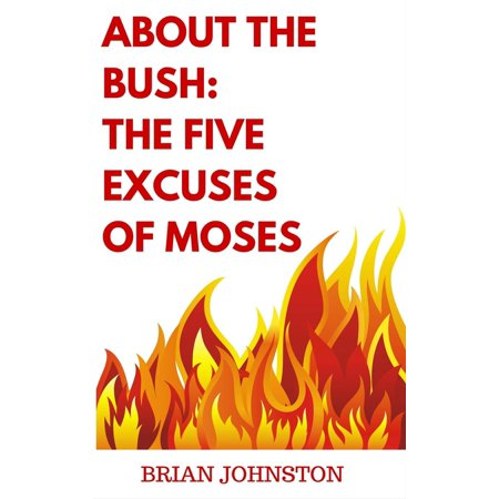 About the Bush: The Five Excuses of Moses - eBook](Moses And The Burning Bush Craft)