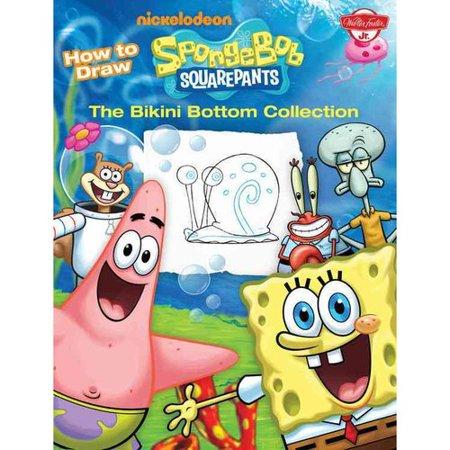 How to Draw SpongeBob SquarePants: The Bikini Bottom Collection